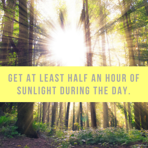 get at least half an hour of sunlight during the day